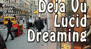 Deja-Vu-and-Lucid-Dreaming-after-DMT-Activation-The-Psychedelic-Guide-to-the-Galaxy-Ep-18