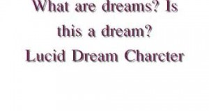 What-Are-Dreams-Is-This-A-Dream-Lucid-Dream-Character
